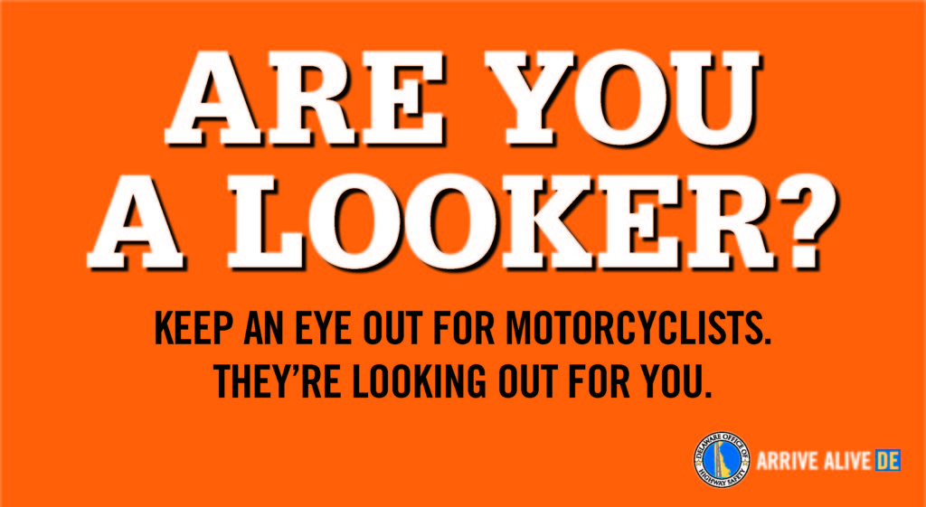 Inforgraphic. Bright Orange Background with large white text, Are You A Looker? Black text, smaller font, Keep an eye out of r Motorcyclists. They're looking out for you.
