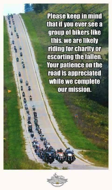 A long straight, uphill section of road, with a motorcycle convoy of at least 100 bikes is approaching. The text reads, Please keep in mind that if you ever see a group of bikers like this, we are likely riding for charity or escorting the fallen. Your patience on the road is appreciated while we complete our mission.